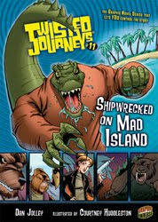 Twisted Journeys: Shipwrecked on Mad Island