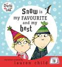 Snow is my favourite and my best! by Lauren Child